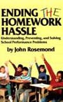Ending the Homework Hassle: Understanding, Preventing, and Solving School Performance Problems