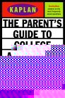 Kaplan Parent's Guide to College Admission: A Comprehensive Overview of What Parents Need to Know