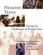 Healthy Teens Facing the Challenges of Young Lives: A Practical Guide for Parents, Caregivers, Educators and Health Professionals