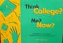 Think College? Me? Now? A Handbook for Students in Middle School and Junior High School